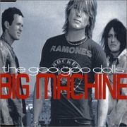 The Goo Goo Dolls on the cover of Big Machine (single):  Left to Right: Mike Malinin, Johnny Rzeznik and Robby Takac
