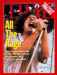 Eddie Vedder was on the cover of the October 25, 1993 issue of Time magazine, as part of the feature article discussing the rising popularity of the grunge movement. Vedder has made it clear that he hates the photo and how Pearl Jam was represented in the article.